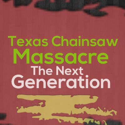 Cover art for Ep Eight: Texas Chainsaw Massacre The Next Generation