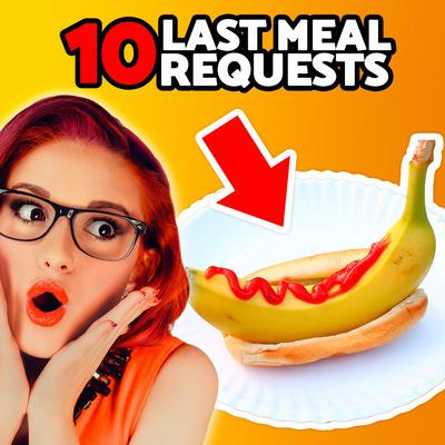 Cover art for 10 Crazy Last Meal Requests Before Execution