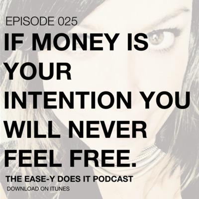 Cover art for WHY MONEY SHOULD NEVER BE YOUR INTENTION.