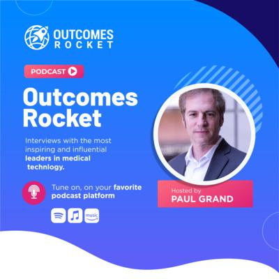 Cover art for Announcing Outcomes Rocket MedTech Podcast with Paul Grand