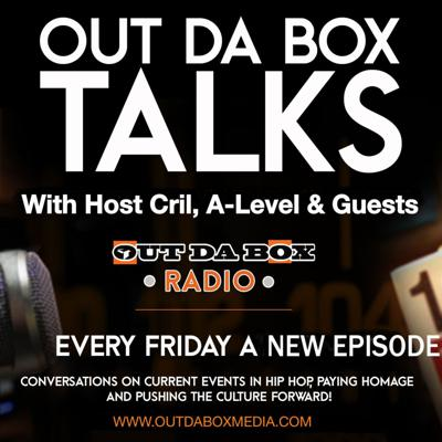 Out Da Box Talks Episode 1 (Relaunch) with Cril & A-Level