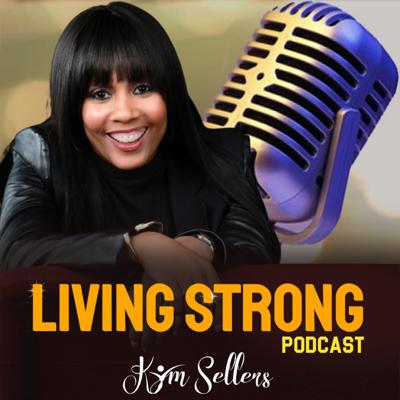 The Living Strong Podcast with Kym Sellers