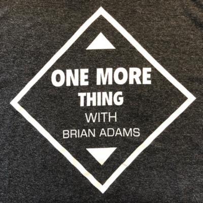 One More Thing with Brian Adams
