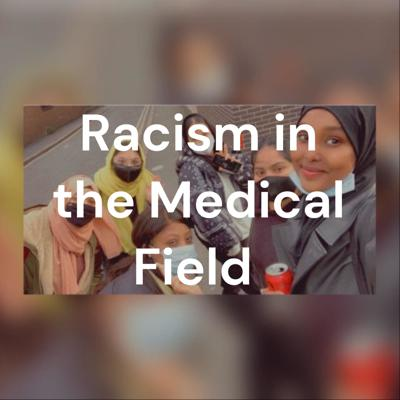 Racism in the Medical Field