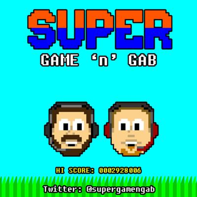 Cover art for Super Game 'N Gab - Episode 0.9 - We're back baby!