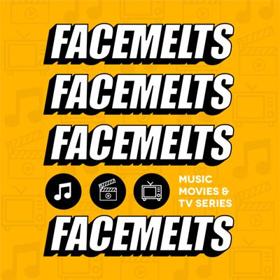 Facemelts   Pop Culture Podcast - Music & Movies