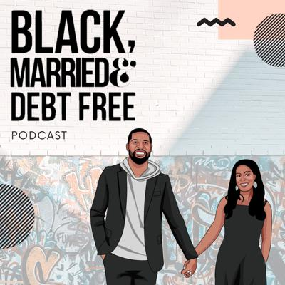 Black, Married & Debt Free Podcast
