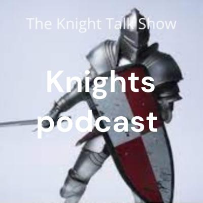 Knights podcast
