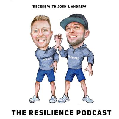 Resilience Podcast - Recess with Josh and Andrew