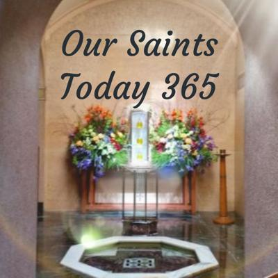 Our Saints Today 365 Podcast