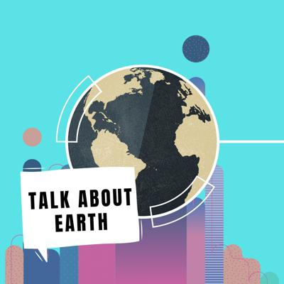Talk About Earth