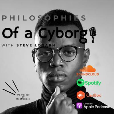 Philosophies of a Cyborg