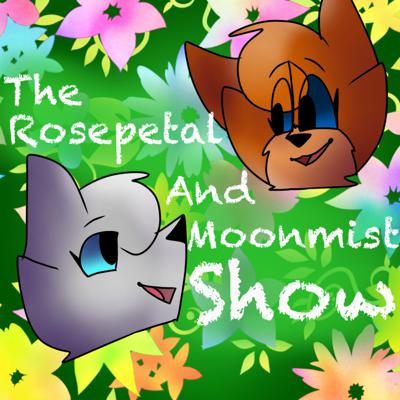 The Rosepetal and Moonmist Show