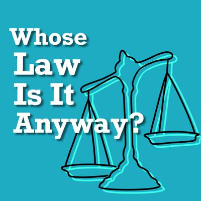 Whose Law Is It Anyway?