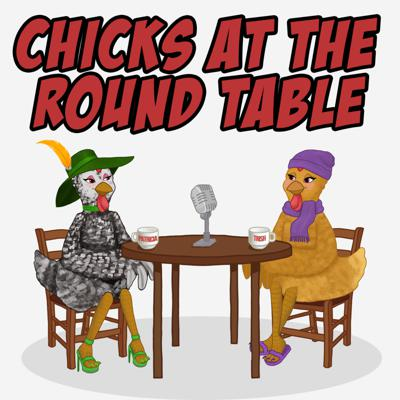 Chicks at the Round Table
