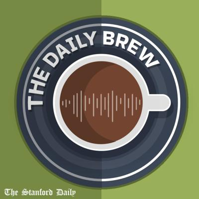 The Daily Brew is The Stanford Daily's first-ever podcast series. Weekly (not daily) we warm up your Monday mornings with the voices of our campus community!
