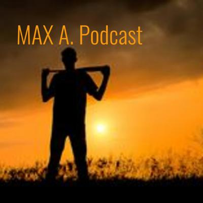 MAX A. Podcast: The Best Way to Relax Is With Max!