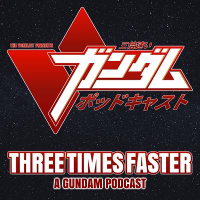 Three Times Faster is a podcast on a journey through all 40 years of the Mobile Suit Gundam franchise. Join our hosts, Justin Meader and Sean Fitzgerald, as they watch and discuss every episode of the world's most famous mecha anime.  Support this podcast: https://anchor.fm/threetimesfaster/support