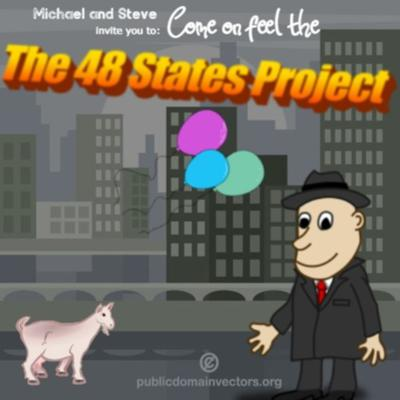 Michael And Steve Invite You To: Come On! Feel The The 48 States Project