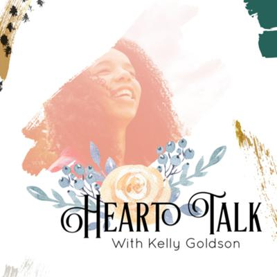 Heart Talk with Kelly Goldson