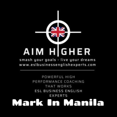 Mark In Manila - Cambly - How to live your dream with Advanced High Performance Business English ESL