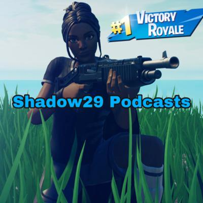 Shadow29 Podcasts