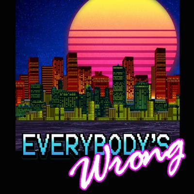 Everybody's Wrong