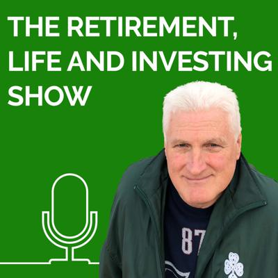 The Retirement, Life and Investing Radio Show