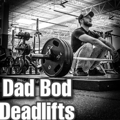 Dad Bod Deadlifts