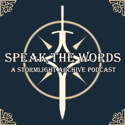 Speak The Words - A Stormlight Archive Podcast