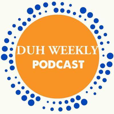 Duh Weekly Podcast!! *True Crime Edition*