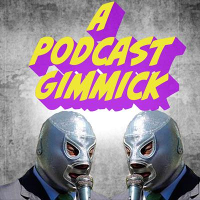 A Podcast Gimmick