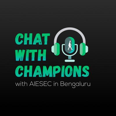 Chat with Champions with AIESEC in Bengaluru