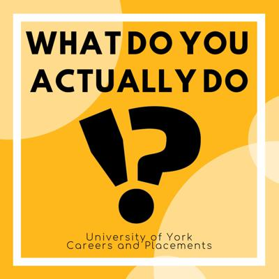 Find out what people actually do in their jobs, the skills they use and how they got there. A podcast from the Careers and Placements team at the University of York.