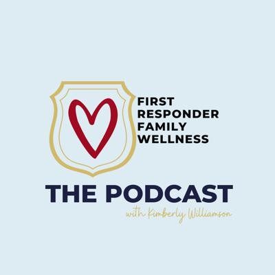 First Responder Family Wellness - The Podcast