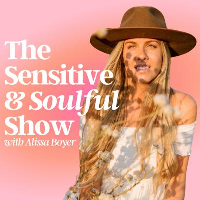 The Sensitive & Soulful Show