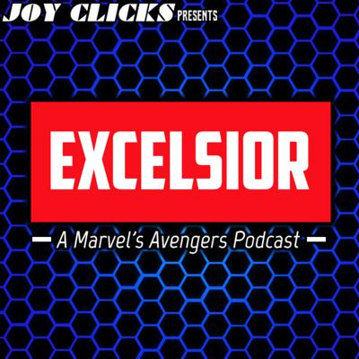 The worlds #1 podcast dedicated to Marvel's Avengers on PS4, Xbox, and Next Gen! Excelsior is your go-to