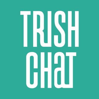 Trish Chat Podcast