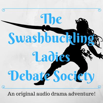 The Swashbuckling Ladies Debate Society