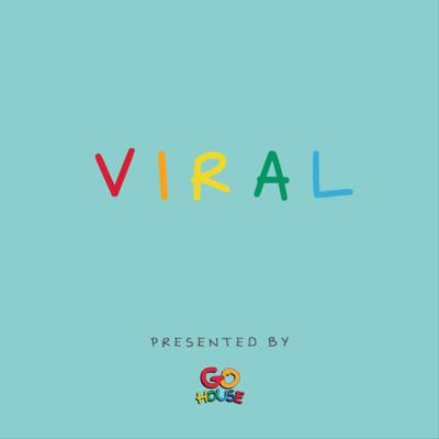 Viral The Podcast presented by The Go House