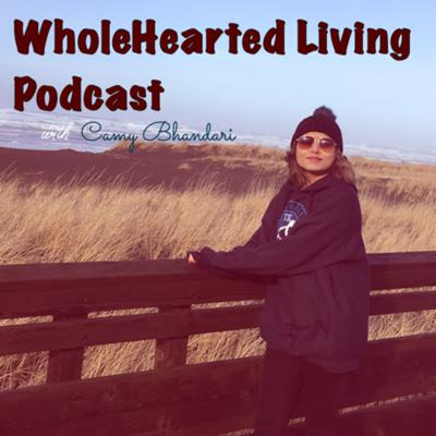 WholeHearted Living Podcast