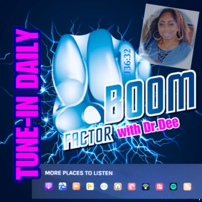 Boom Factor Radio Hosted by Dr. Dee