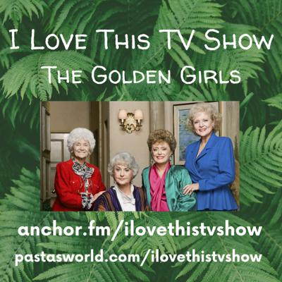 I Love This TV Show: The Golden Girls