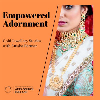 Empowered Adornment: Gold Jewellery Stories with Anisha Parmar