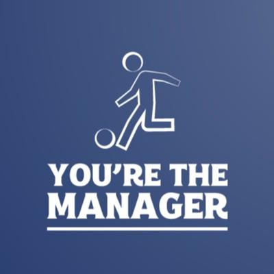 You're The Manager