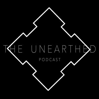 THE UNEARTHED PODCAST