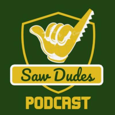 Saw Dudes Podcast