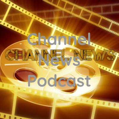 Channel News Podcast