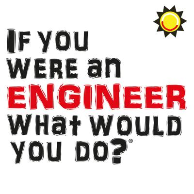 If You Were An Engineer