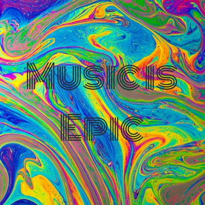 Music is Epic